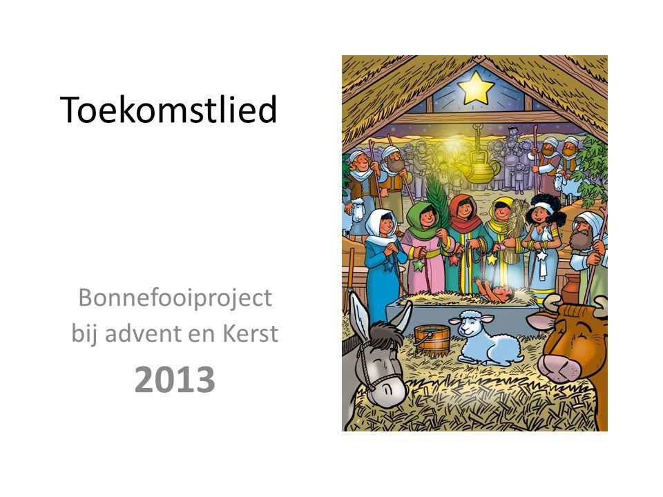 Bonnefooiproject bij advent en Kerst 2013