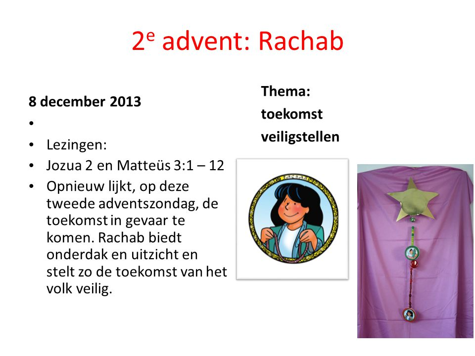 2e advent: Rachab Thema: toekomst 8 december 2013 veiligstellen