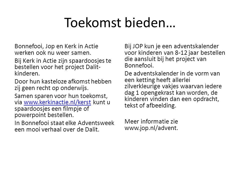 Toekomst bieden… Bonnefooi, Jop en Kerk in Actie werken ook nu weer samen.