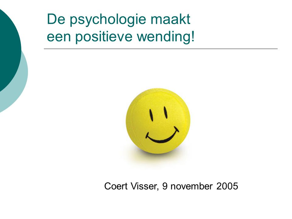 De psychologie maakt een positieve wending!
