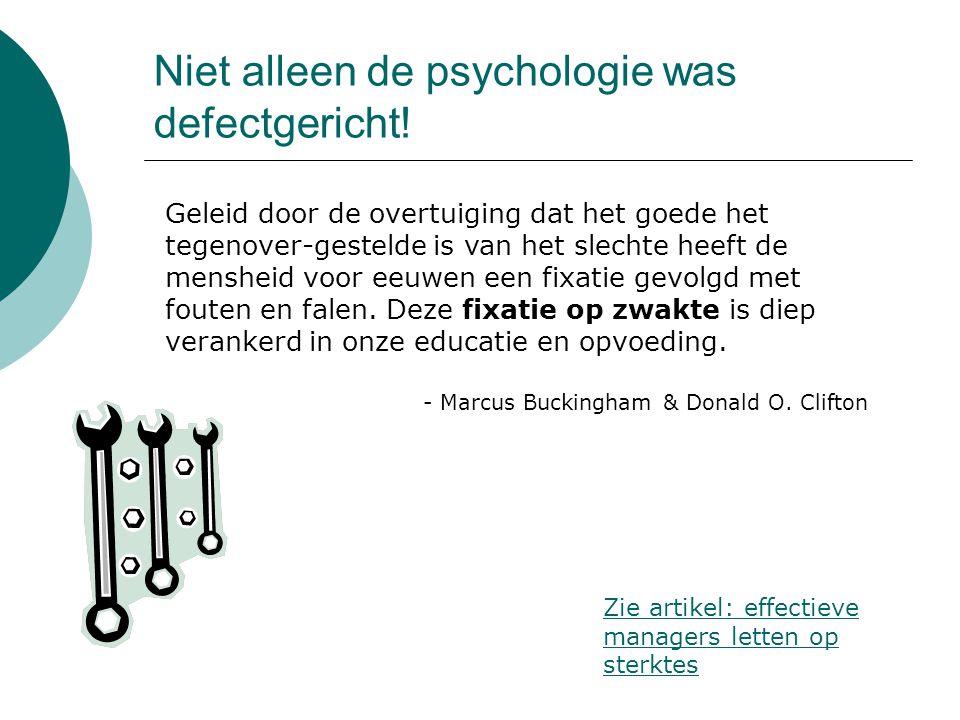 Niet alleen de psychologie was defectgericht!