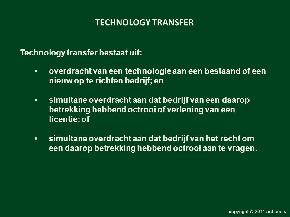 TECHNOLOGY TRANSFER Technology transfer bestaat uit: