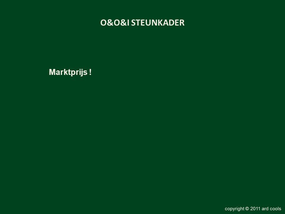 O&O&I STEUNKADER Marktprijs !