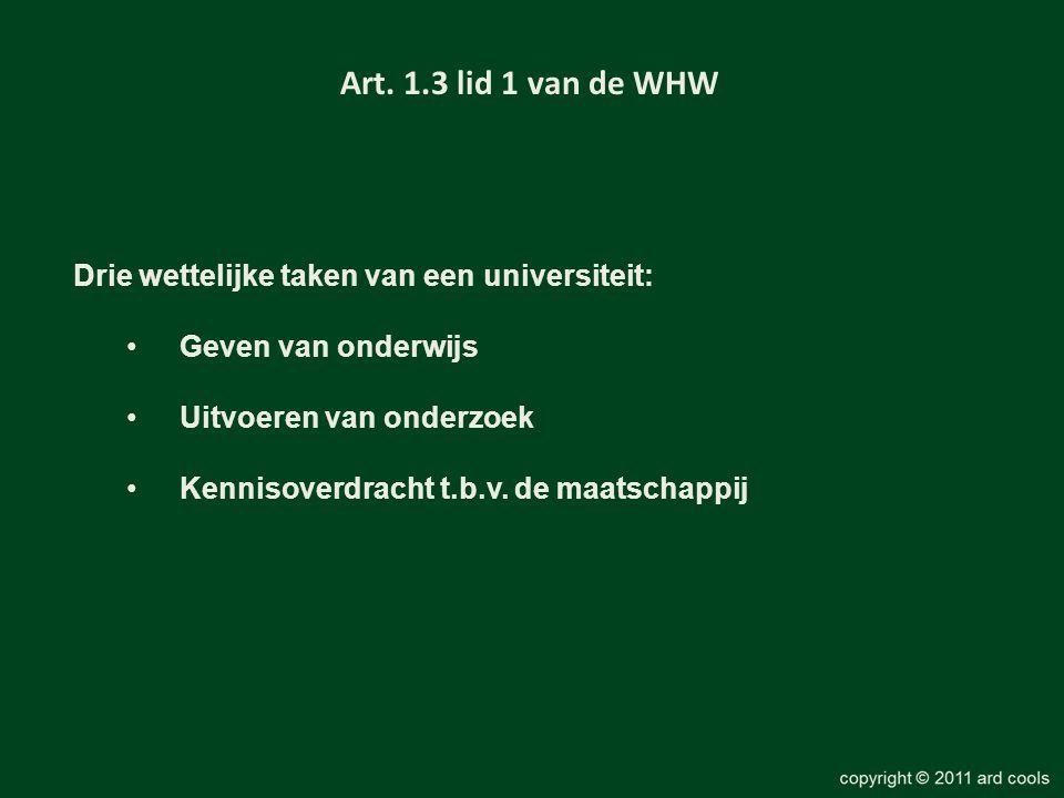 Art. 1.3 lid 1 van de WHW Drie wettelijke taken van een universiteit: