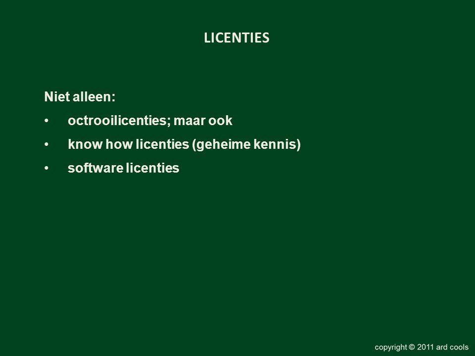 LICENTIES Niet alleen: octrooilicenties; maar ook