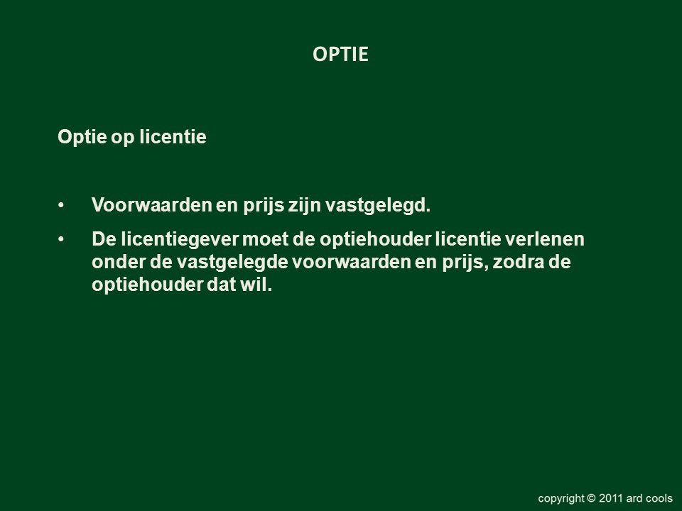 OPTIE Optie op licentie Voorwaarden en prijs zijn vastgelegd.