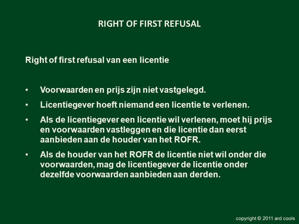 RIGHT OF FIRST REFUSAL Right of first refusal van een licentie