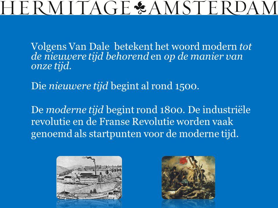 Volgens Van Dale betekent het woord modern tot de nieuwere tijd behorend en op de manier van onze tijd.
