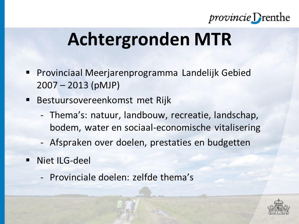 Achtergronden MTR Provinciaal Meerjarenprogramma Landelijk Gebied 2007 – 2013 (pMJP) Bestuursovereenkomst met Rijk.