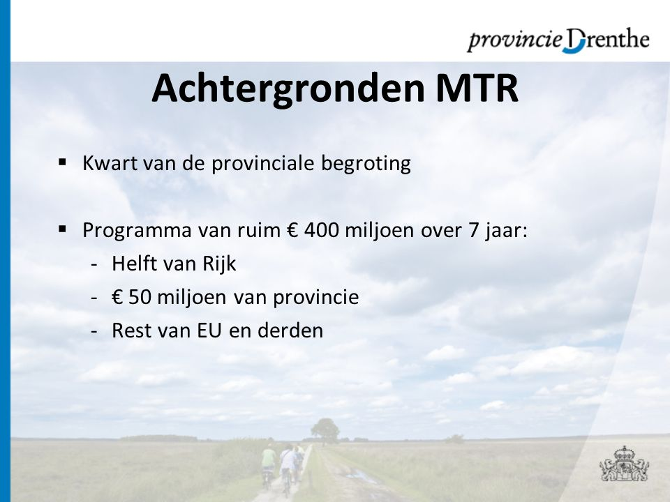 Achtergronden MTR Kwart van de provinciale begroting
