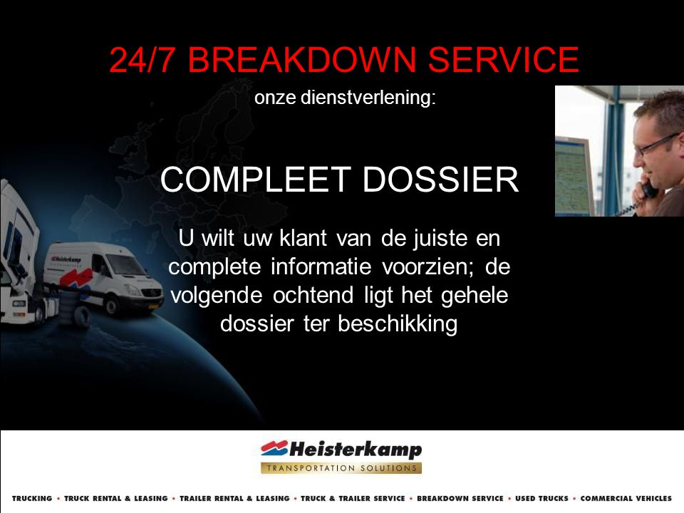 24/7 BREAKDOWN SERVICE onze dienstverlening: