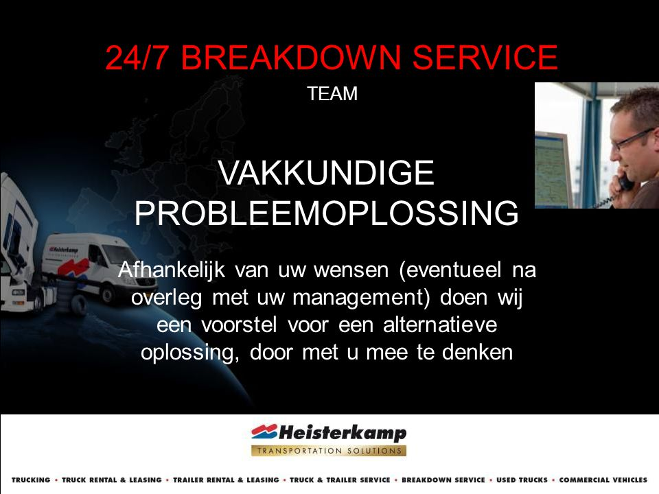 24/7 BREAKDOWN SERVICE TEAM