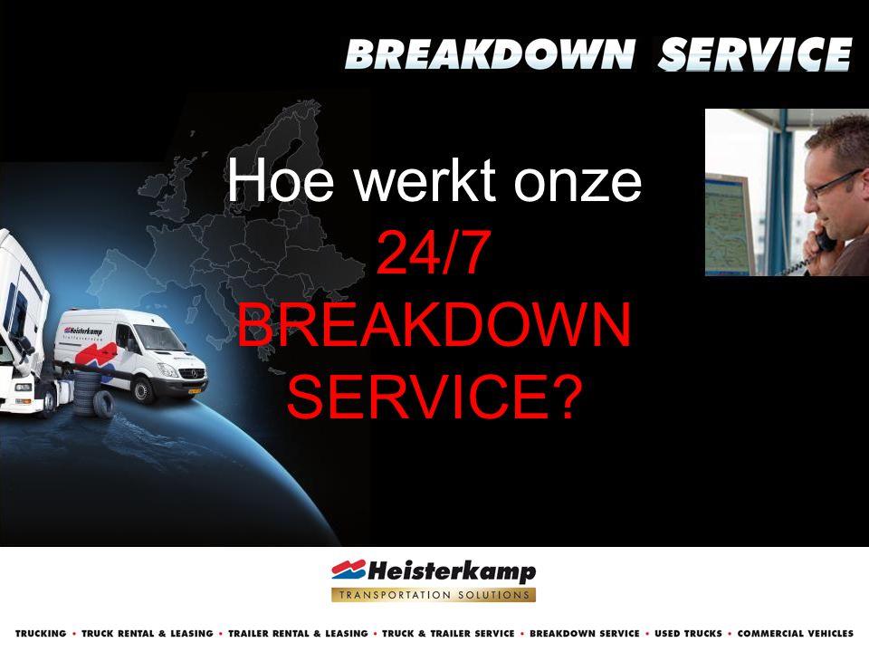Hoe werkt onze 24/7 BREAKDOWN SERVICE
