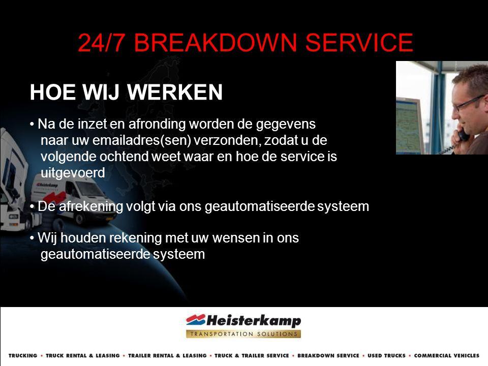 24/7 BREAKDOWN SERVICE HOE WIJ WERKEN