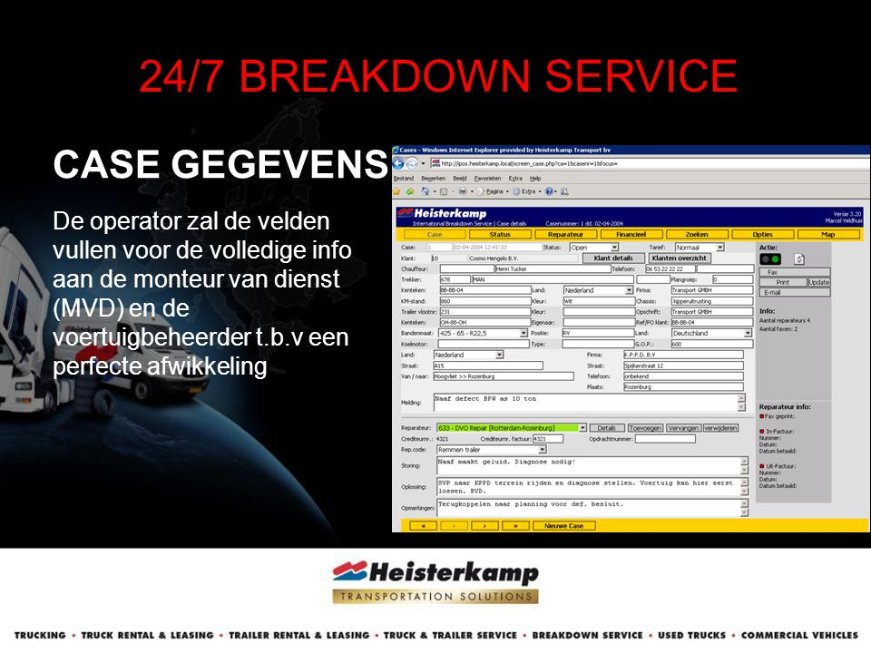 24/7 BREAKDOWN SERVICE CASE GEGEVENS