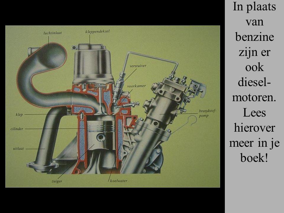 In plaats van benzine zijn er ook diesel-motoren