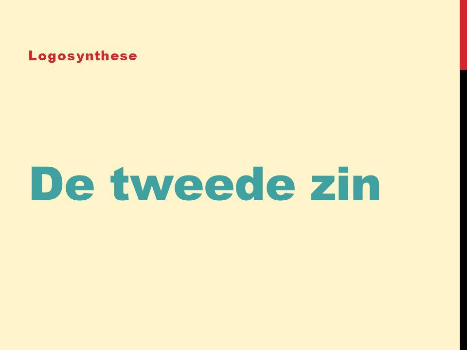 Logosynthese De tweede zin