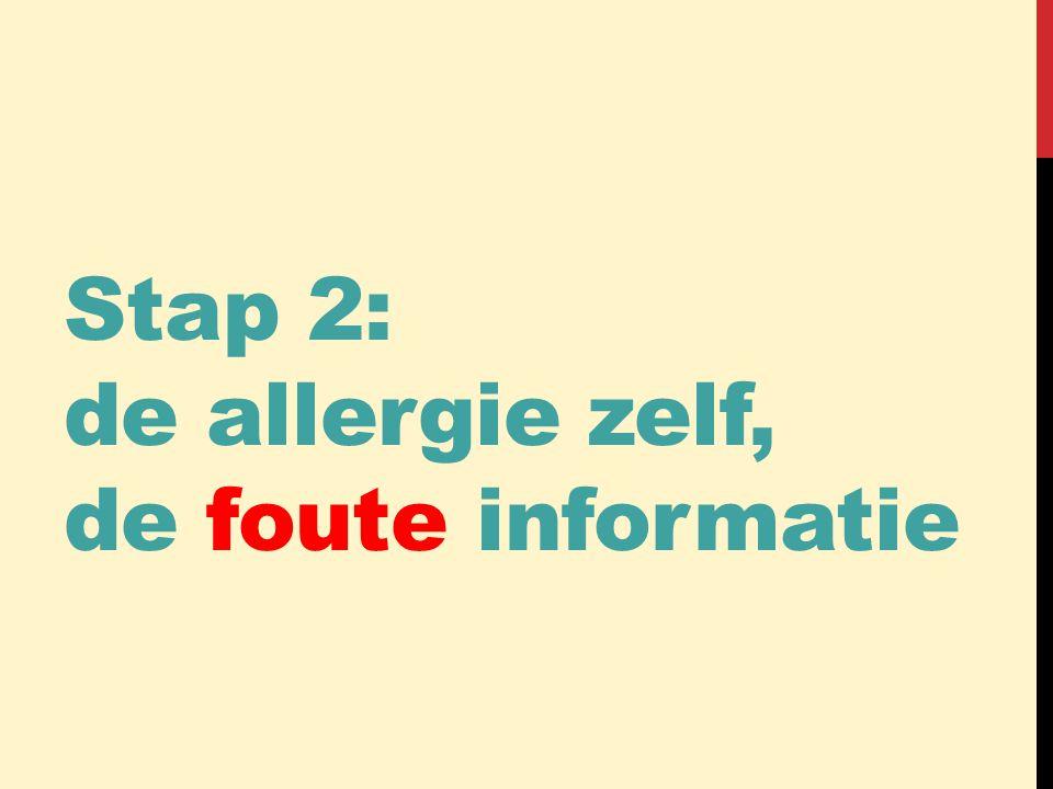 Stap 2: de allergie zelf, de foute informatie