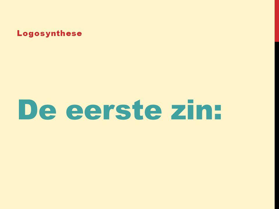 Logosynthese De eerste zin: