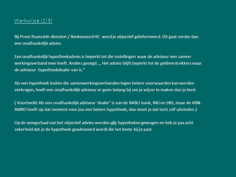 Werkwijze (2/3) Bij Prent financiele diensten / Beekenoord HC word je objectief geïnformeerd. Dit gaat verder dan.