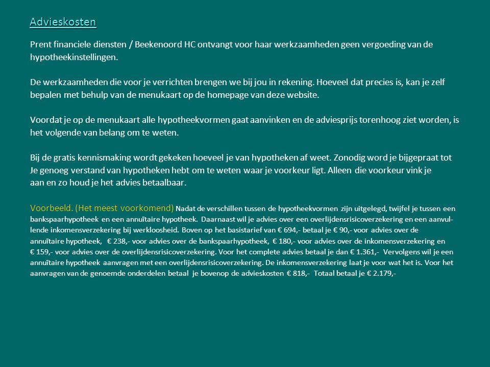 Advieskosten Prent financiele diensten / Beekenoord HC ontvangt voor haar werkzaamheden geen vergoeding van de.