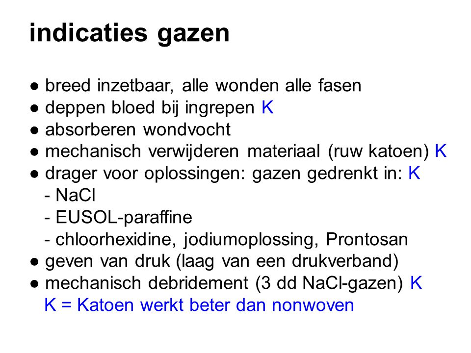 indicaties gazen ● breed inzetbaar, alle wonden alle fasen