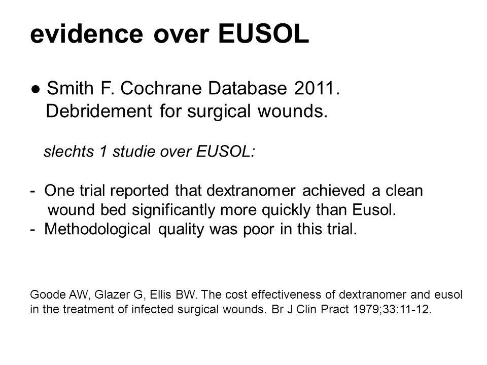 evidence over EUSOL ● Smith F. Cochrane Database 2011.