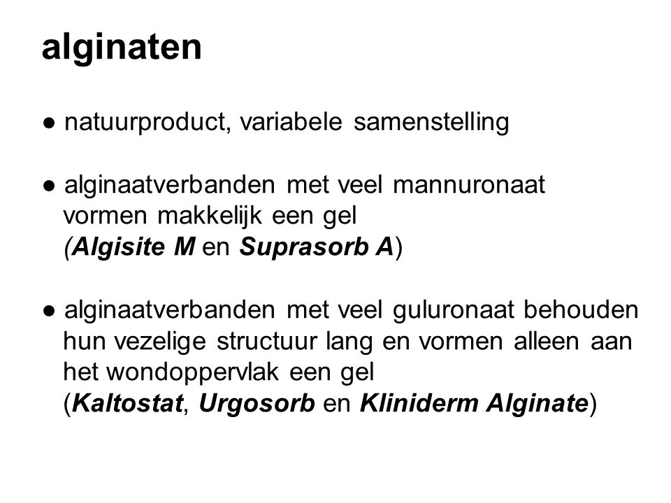 alginaten ● natuurproduct, variabele samenstelling