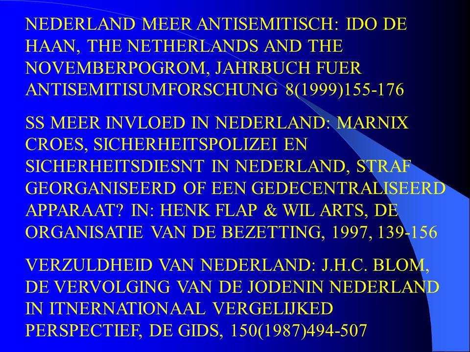NEDERLAND MEER ANTISEMITISCH: IDO DE HAAN, THE NETHERLANDS AND THE NOVEMBERPOGROM, JAHRBUCH FUER ANTISEMITISUMFORSCHUNG 8(1999)155-176