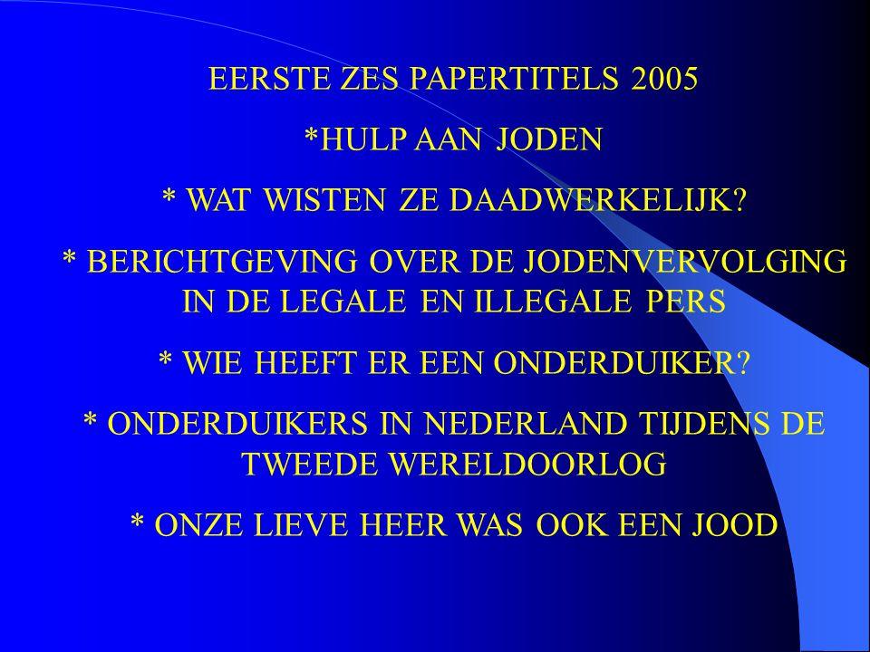 EERSTE ZES PAPERTITELS 2005 *HULP AAN JODEN