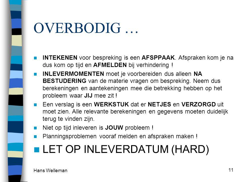 OVERBODIG … LET OP INLEVERDATUM (HARD)