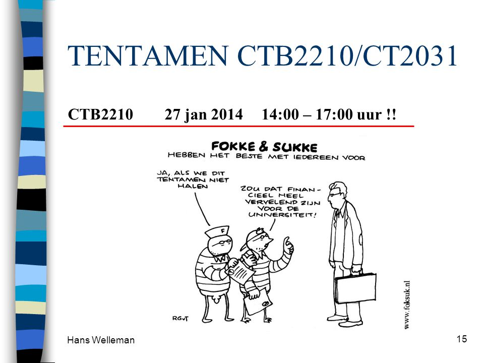 TENTAMEN CTB2210/CT2031 CTB2210 27 jan 2014 14:00 – 17:00 uur !!