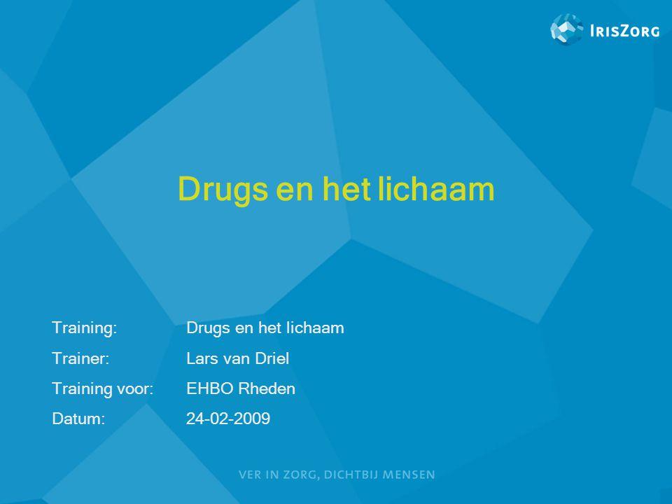 Drugs en het lichaam Training: Drugs en het lichaam