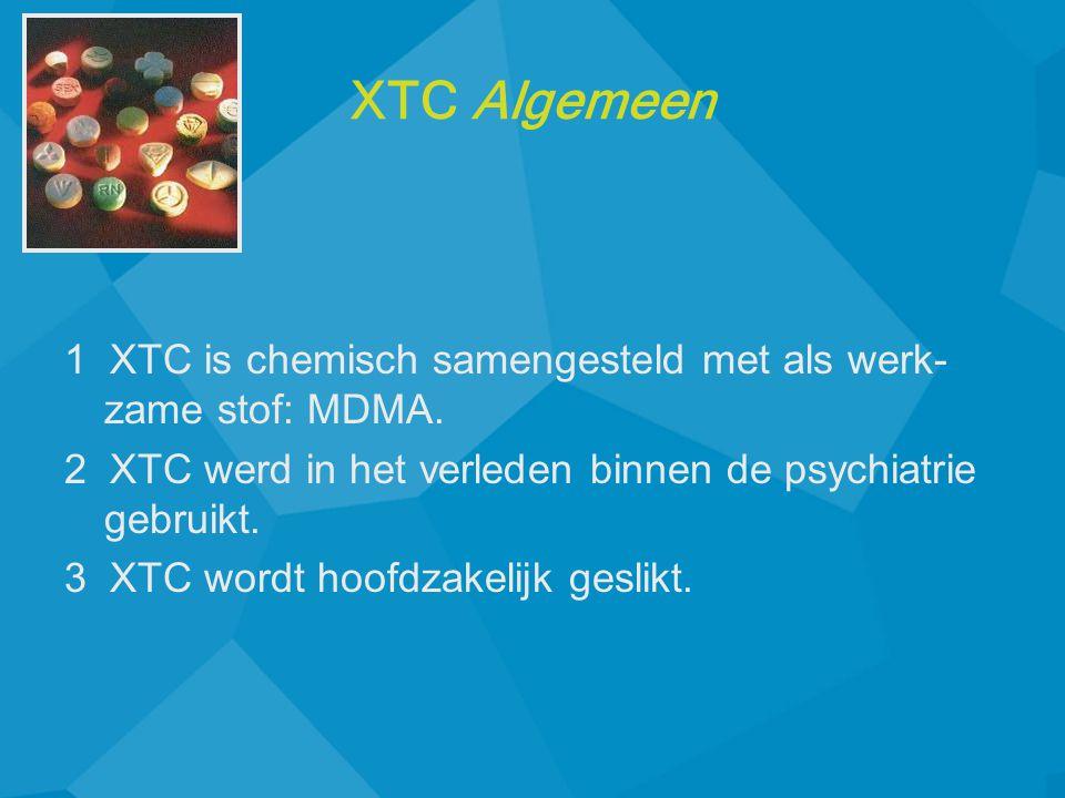 XTC Algemeen 1 XTC is chemisch samengesteld met als werk-zame stof: MDMA. 2 XTC werd in het verleden binnen de psychiatrie gebruikt.