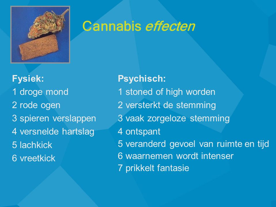 Cannabis effecten Fysiek: 1 droge mond 2 rode ogen
