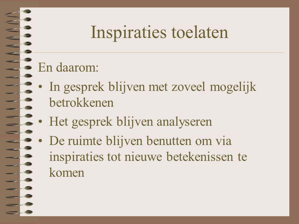 Inspiraties toelaten En daarom: