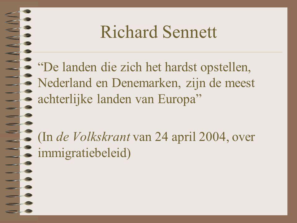 Richard Sennett De landen die zich het hardst opstellen, Nederland en Denemarken, zijn de meest achterlijke landen van Europa