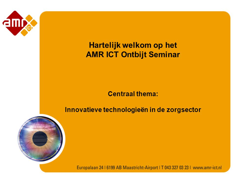 Hartelijk welkom op het AMR ICT Ontbijt Seminar