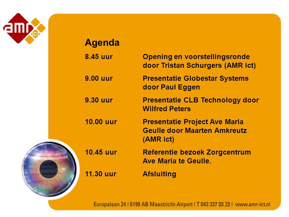 Agenda 8.45 uur Opening en voorstellingsronde door Tristan Schurgers (AMR ict) 9.00 uur Presentatie Globestar Systems door Paul Eggen.
