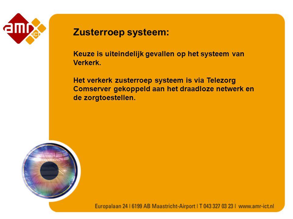 Zusterroep systeem: Keuze is uiteindelijk gevallen op het systeem van Verkerk.