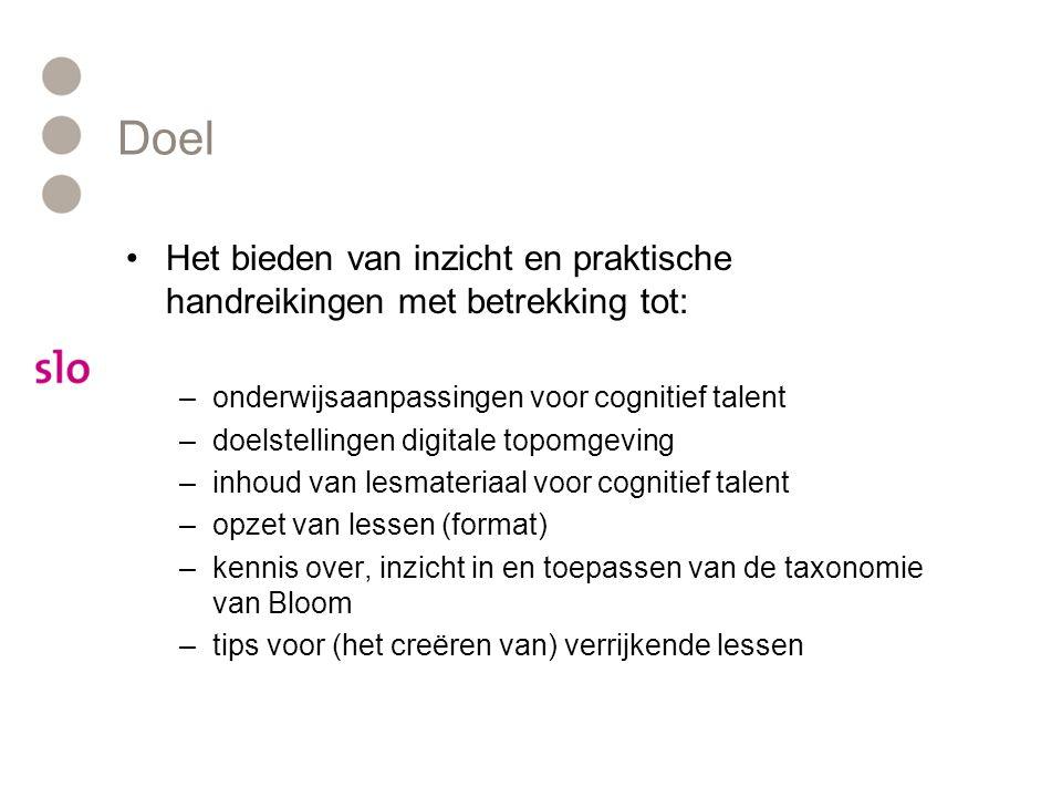 Doel Het bieden van inzicht en praktische handreikingen met betrekking tot: onderwijsaanpassingen voor cognitief talent.
