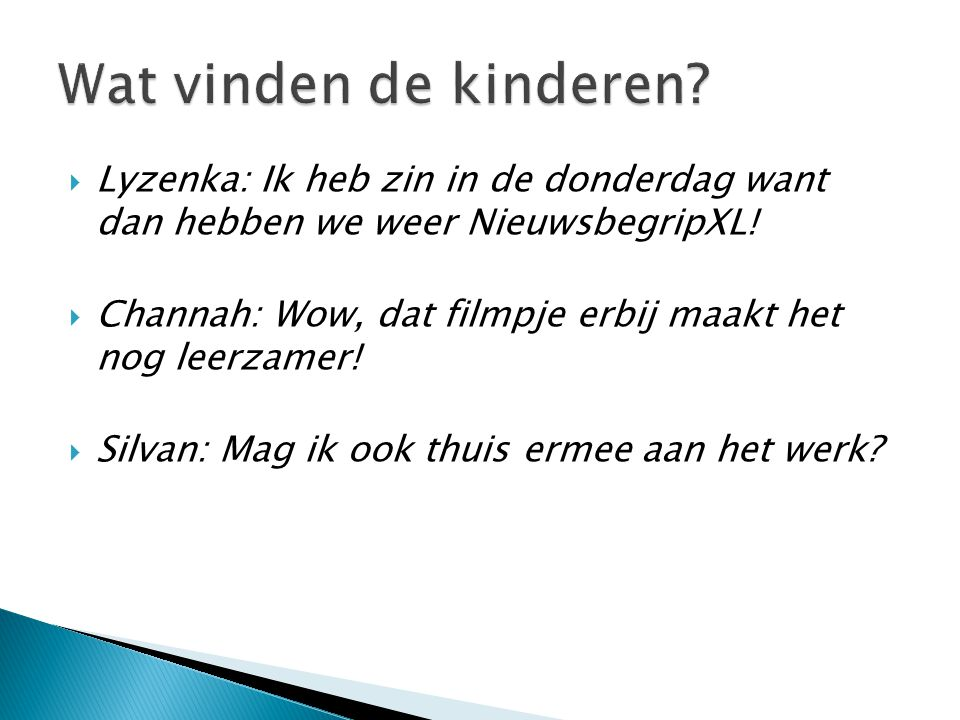 Wat vinden de kinderen Lyzenka: Ik heb zin in de donderdag want dan hebben we weer NieuwsbegripXL!