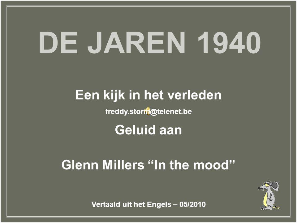 Een kijk in het verleden Geluid aan Glenn Millers In the mood