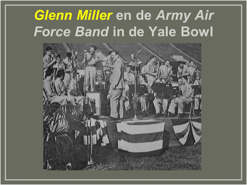 Glenn Miller en de Army Air Force Band in de Yale Bowl