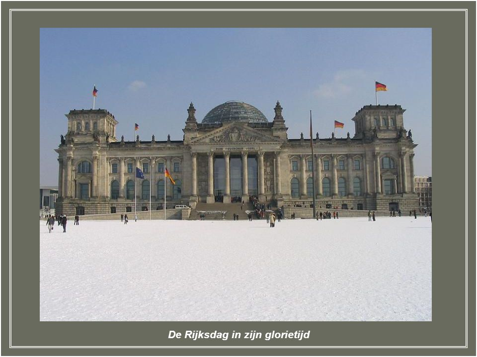 De Rijksdag in zijn glorietijd