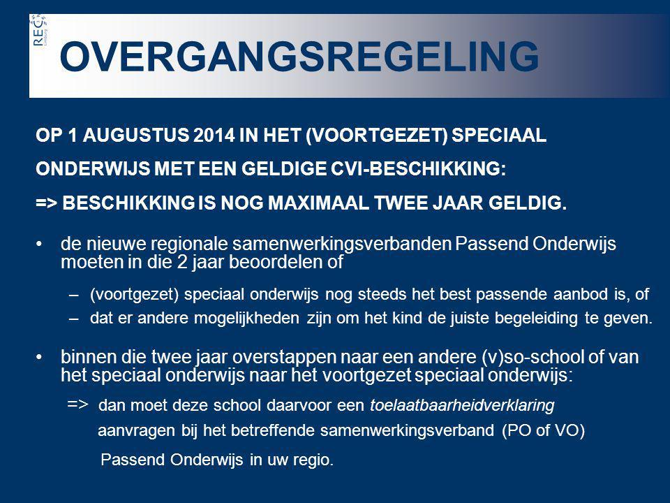 OVERGANGSREGELING OP 1 AUGUSTUS 2014 IN HET (VOORTGEZET) SPECIAAL
