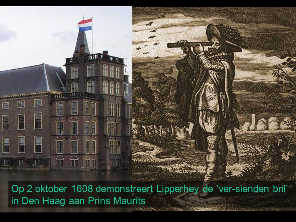 Op 2 oktober 1608 demonstreert Lipperhey de 'ver-sienden bril'