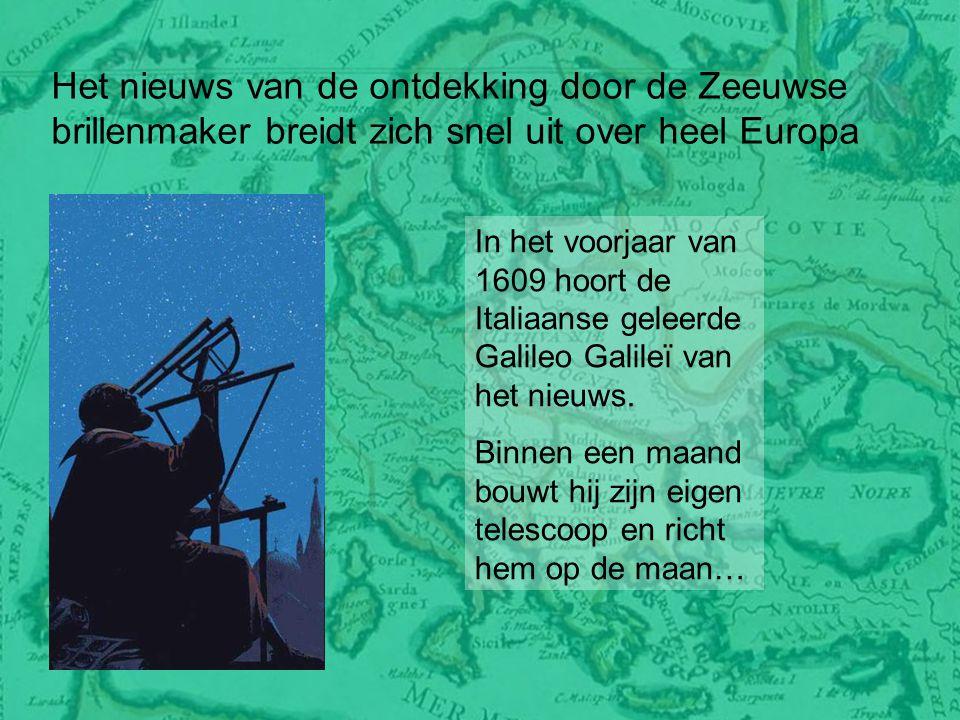 Het nieuws van de ontdekking door de Zeeuwse brillenmaker breidt zich snel uit over heel Europa