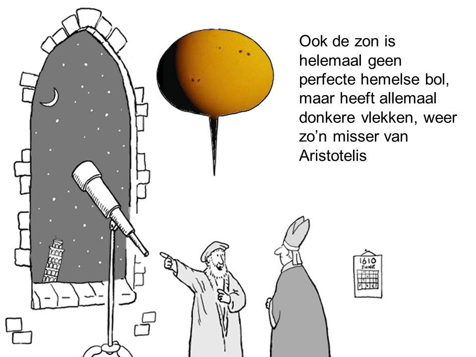 Ook de zon is helemaal geen perfecte hemelse bol, maar heeft allemaal donkere vlekken, weer zo'n misser van Aristotelis