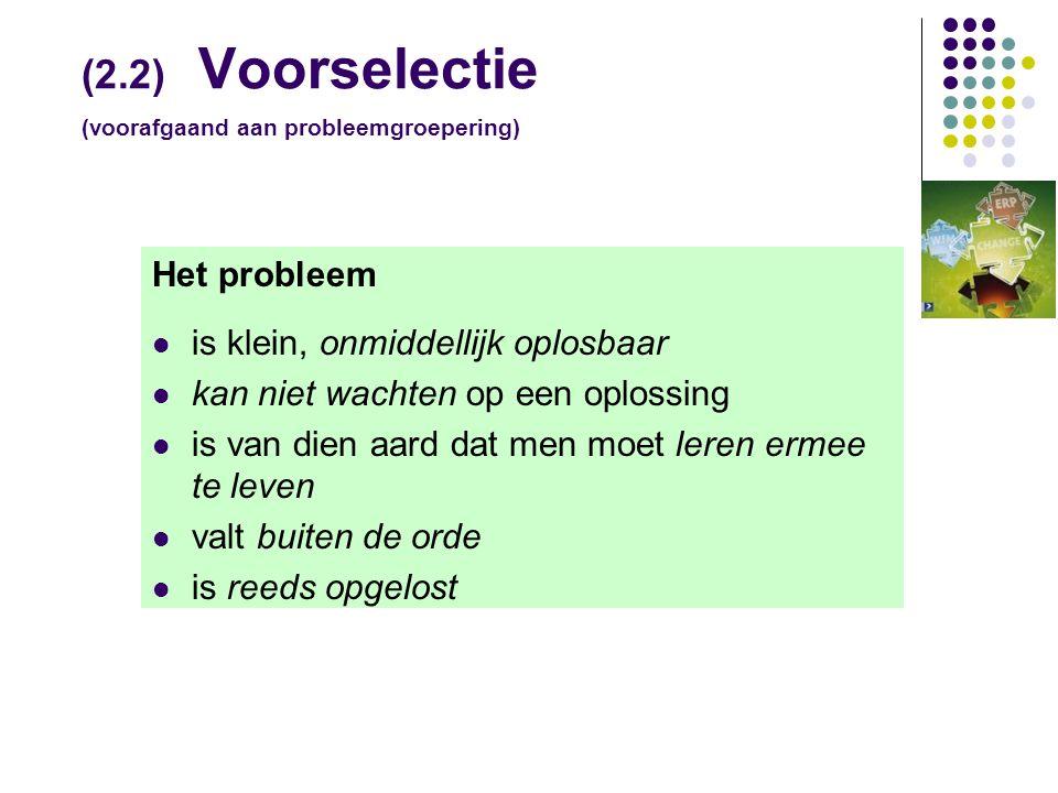 (2.2) Voorselectie (voorafgaand aan probleemgroepering)